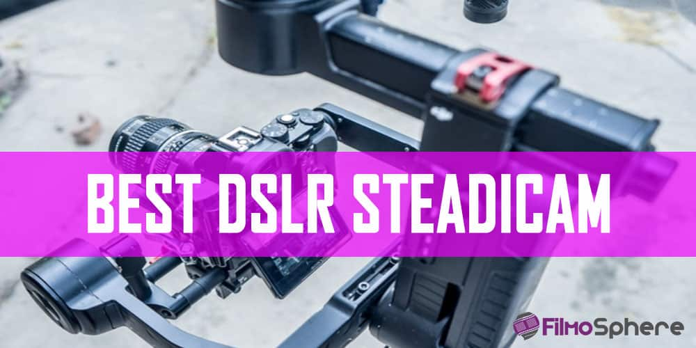 BEST DSLR STEADICAM