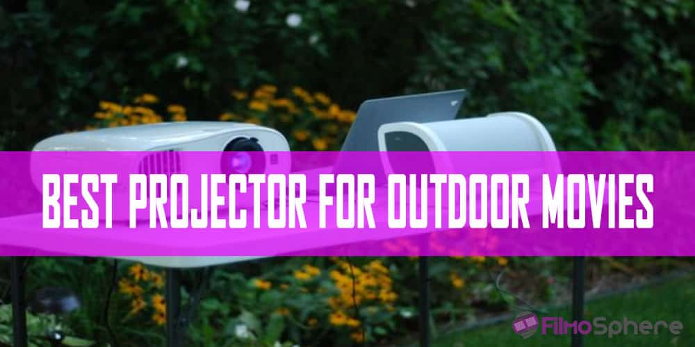 BEST PROJECTOR FOR OUTDOOR MOVIES