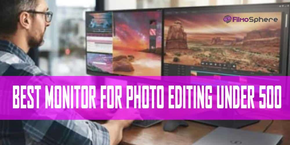 best monitor for photo editing under 500