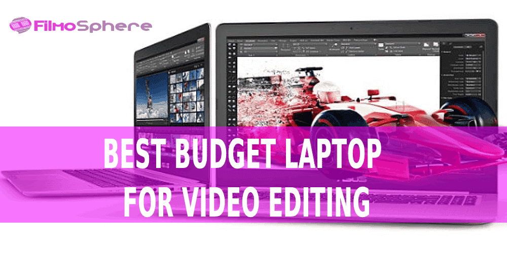 Best Budget Laptop for Video Editing