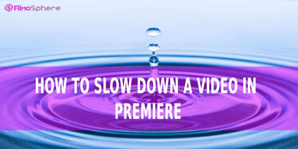how to slow down a video in Premiere