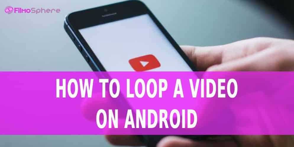 loop a video on android