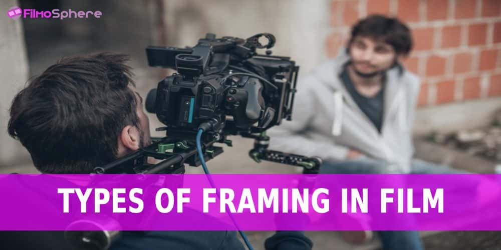 types of framing in film