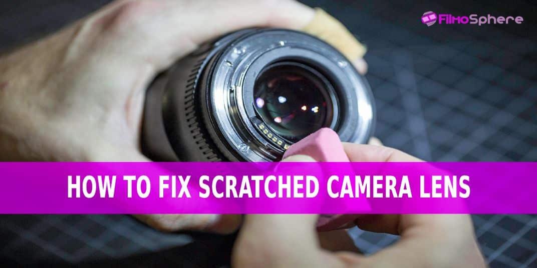 fix scratched camera lens