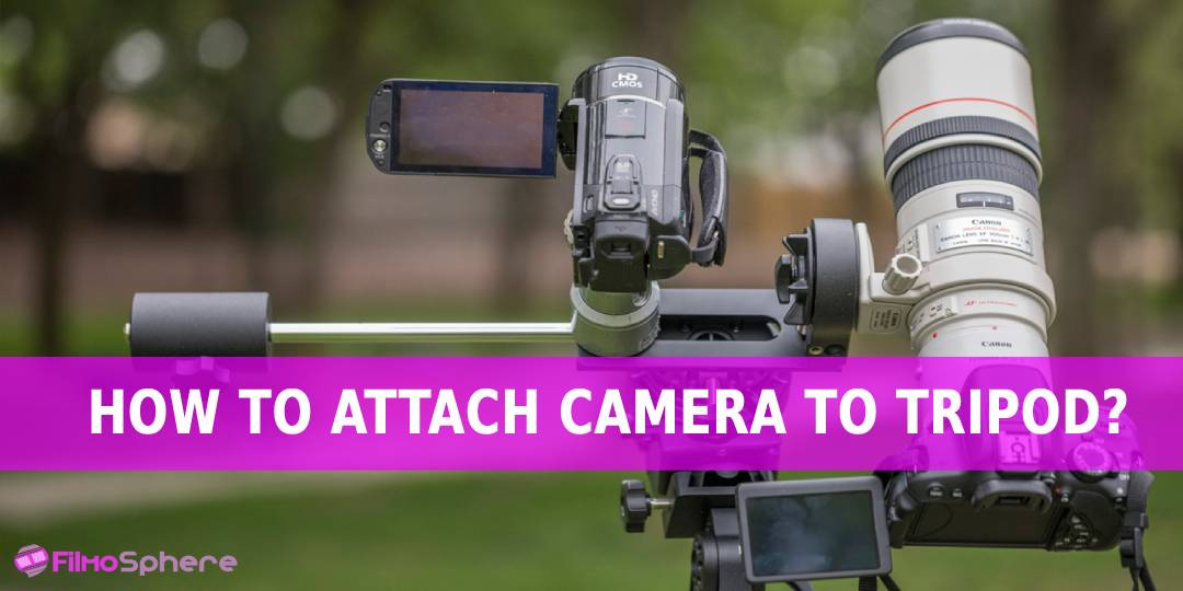 HOW TO ATTACH CAMERA TO TRIPOD