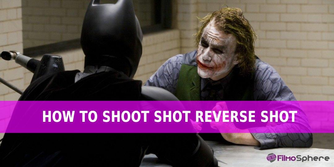 How to shoot shot reverse shot
