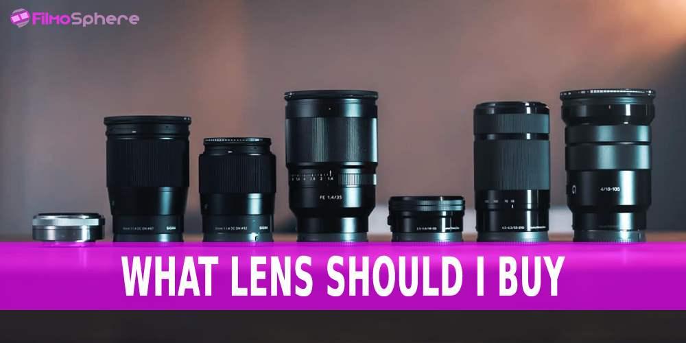 What Lens Should I Buy